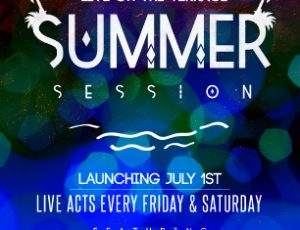 Summer Sessions on the Terrace, Every Friday & Saturday