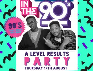 Made in the 90's A level result party