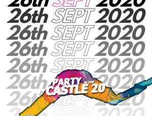NEW DATE for Party in The Castle 26th September 2020